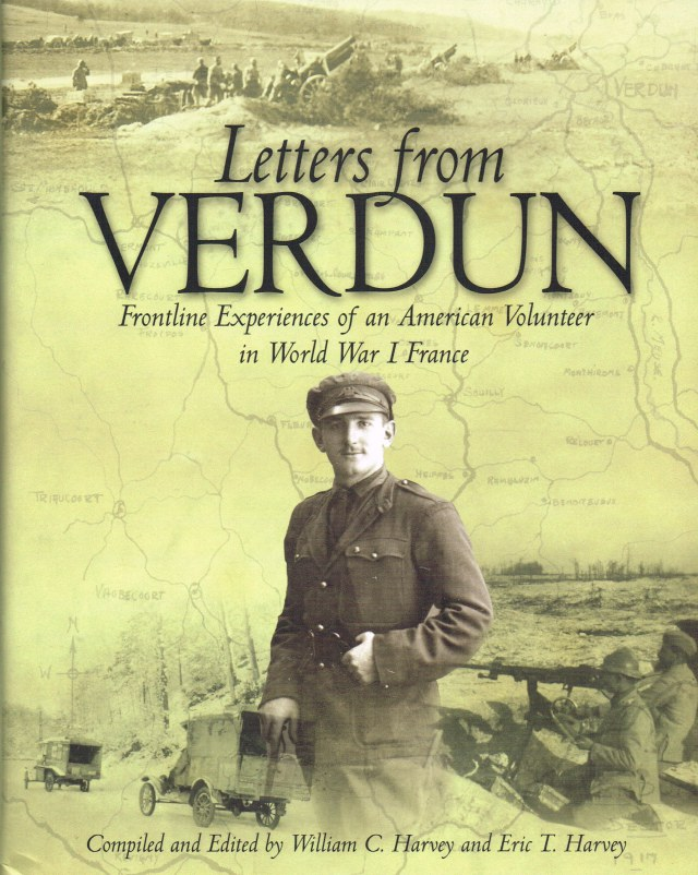 Image for LETTERS FROM VERDUN: FRONTLINE EXPERIENCES OF AN AMERICAN VOLUNTEER IN WORLD WAR I FRANCE