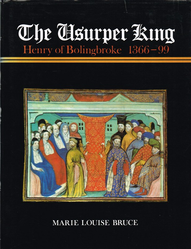 Image for THE USURPER KING: HENRY OF BOLINGBROKE 1366-99