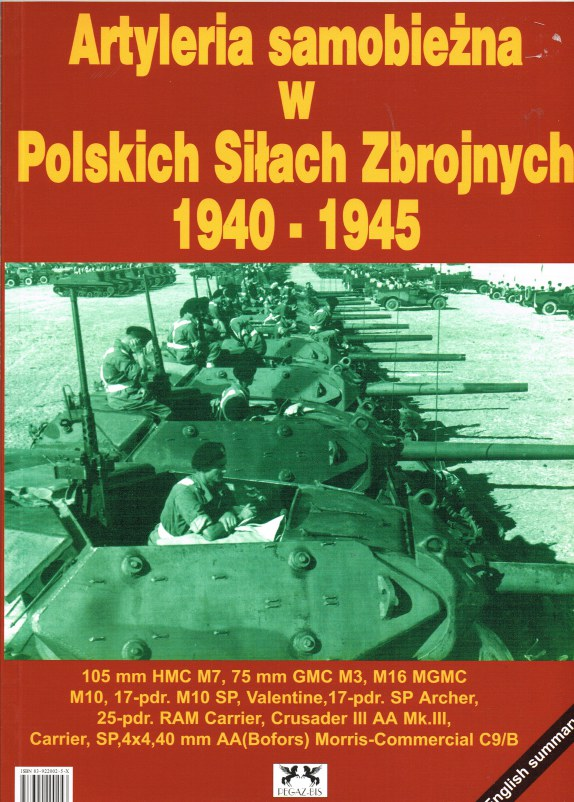 Image for ARTYLERIA SAMOBIEZNA W POLSKICH SILACH ZBROJNYCH 1940-1945 - SELF PROPELLED ARTILLERY OF THE POLISH ARMED FORCES