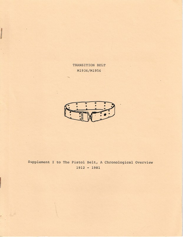 Image for TRANSITION BELT M1936/M1956 : SUPPLEMENT TO THE PISTOL BELT, A CHRONOLOGICAL OVERVIEW 1912-1981