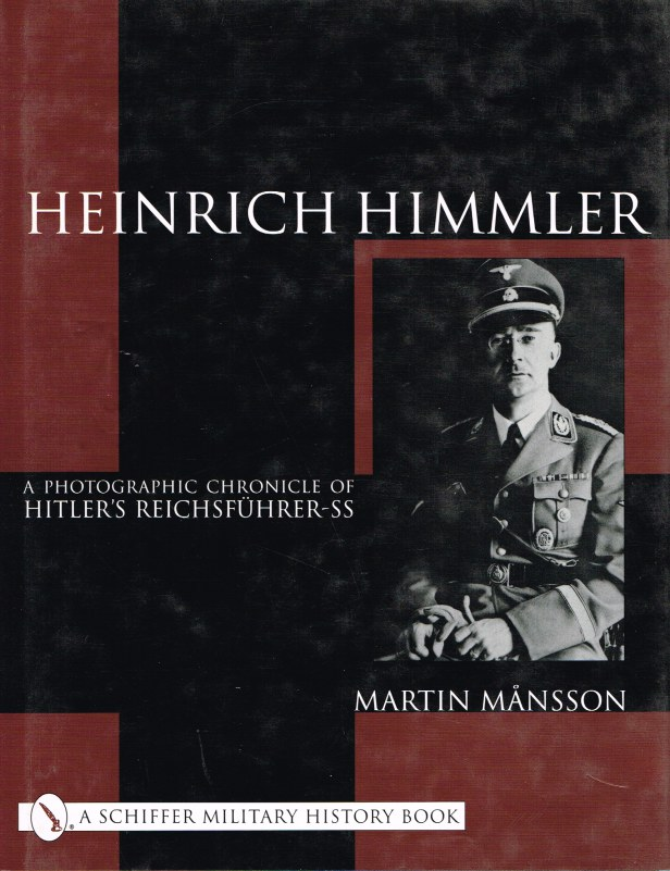 Image for HEINRICH HIMMLER : A PHOTOGRAPHIC CHRONICLE OF HITLER'S REICHSFUHRER-SS