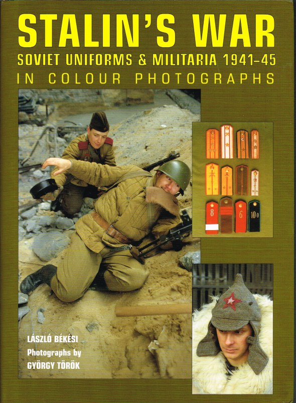 Image for STALIN'S WAR : SOVIET UNIFORMS AND MILITARIA 1941-45