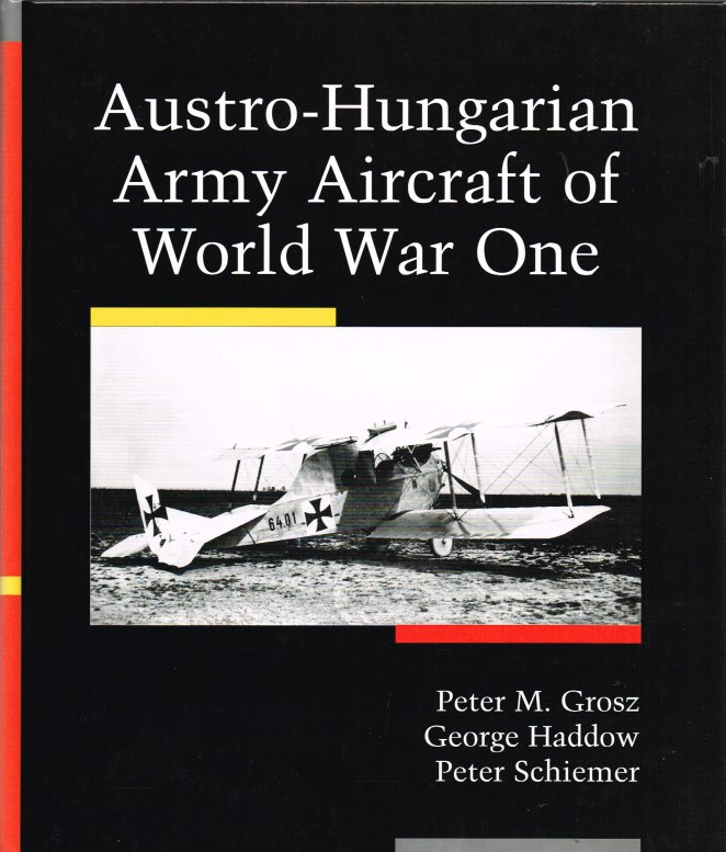 Image for AUSTRO-HUNGARIAN ARMY AIRCRAFT OF WORLD WAR ONE (SECOND EDITION)