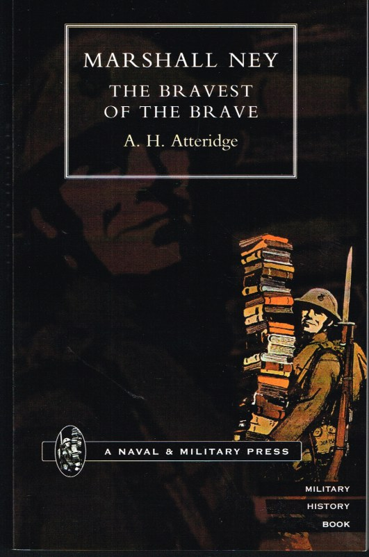 Image for MARSHAL NEY: THE BRAVEST OF THE BRAVE