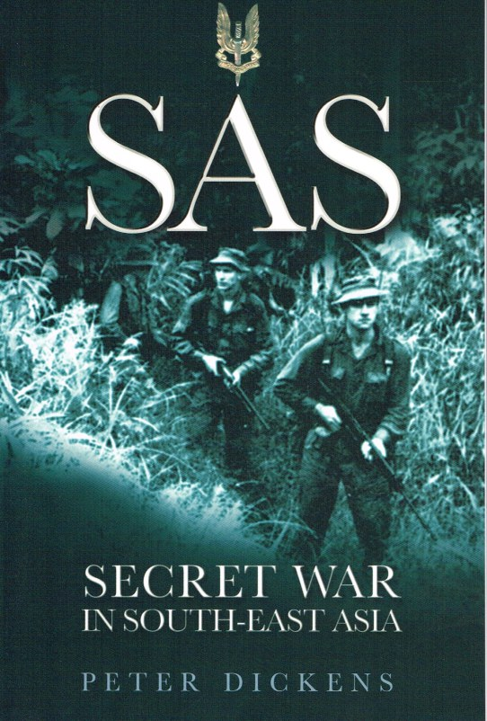 Image for SAS SECRET WAR IN SOUTH-EAST ASIA : 22 SPECIAL AIR SERVICE REGIMENT IN THE BORNEO CAMPAIGN, 1963-1966