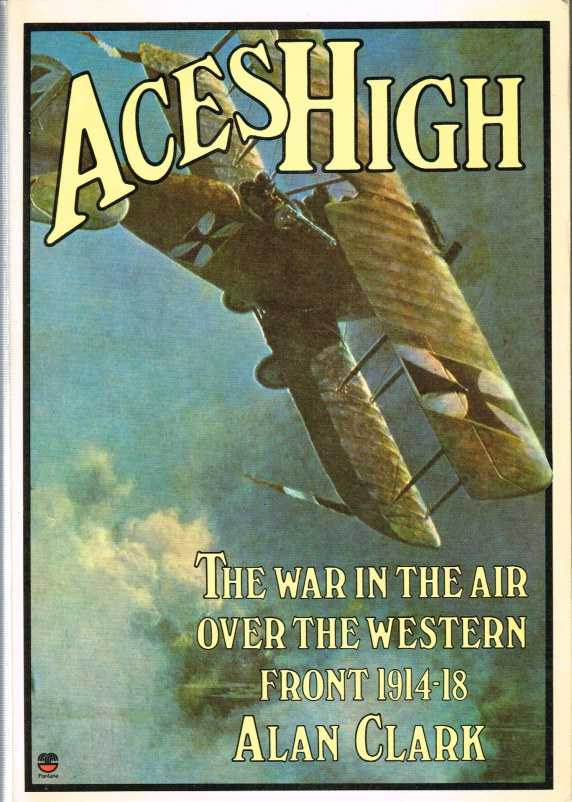 Image for ACES HIGH: THE WAR IN THE AIR OVER THE WESTERN FRONT 1914-18