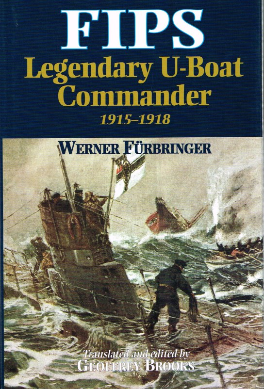 Image for FIPS : LEGENDARY U-BOAT COMMANDER 1915-1918