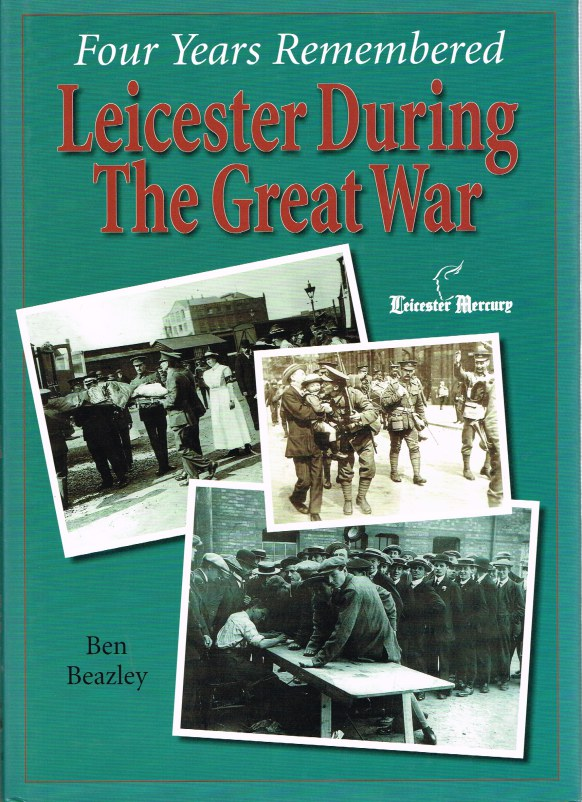 Image for LEICESTER DURING THE GREAT WAR : FOUR YEARS REMEMBERED