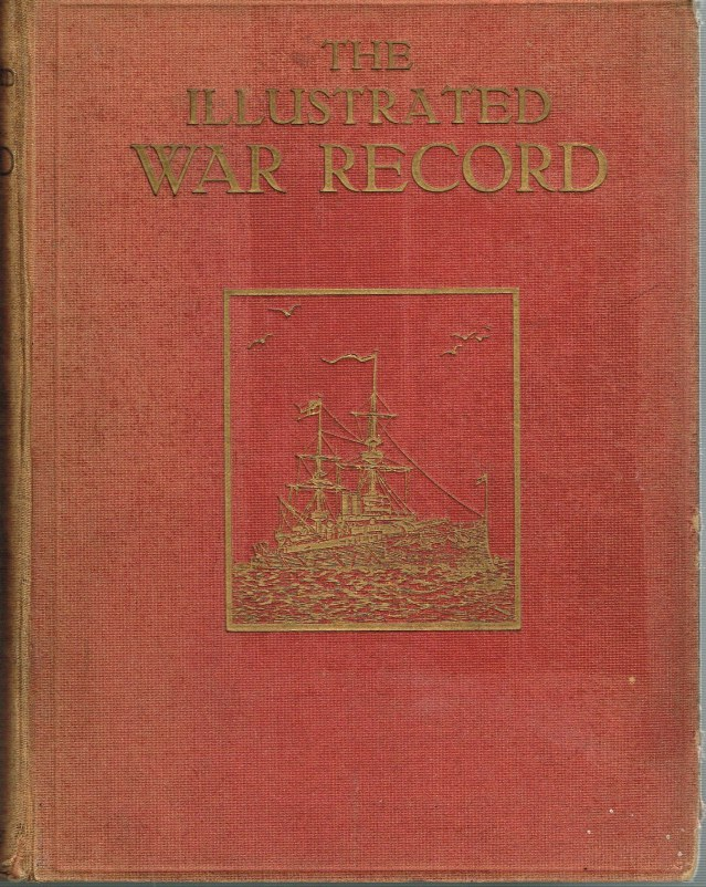 Image for THE ILLUSTRATED WAR RECORD OF THE MOST NOTABLE EPISODES IN THE GREAT EUROPEAN WAR
