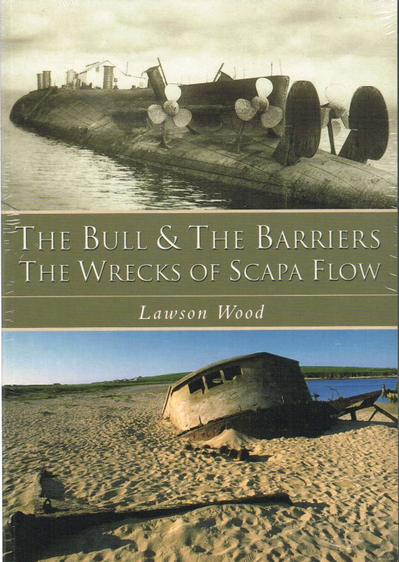 Image for THE BULL & THE BARRIERS : THE WRECKS OF SCARPA FLOW