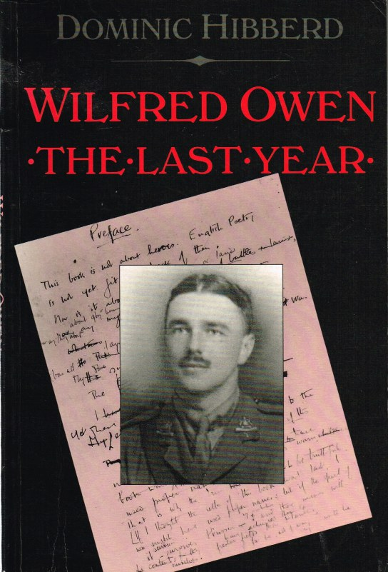Image for WILFRED OWEN THE LAST YEAR 1917-1918