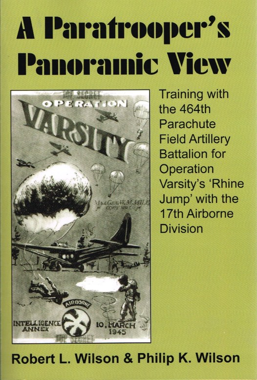 Image for A PARATROOPER'S PANORAMIC VIEW: TRAINING WITH THE 464TH PARACHUTE FIELD ARTILLERY BATTALION FOR OPERATION VARSITY'S 'RHINE JUMP' WITH THE 17TH AIRBORNE DIVISION