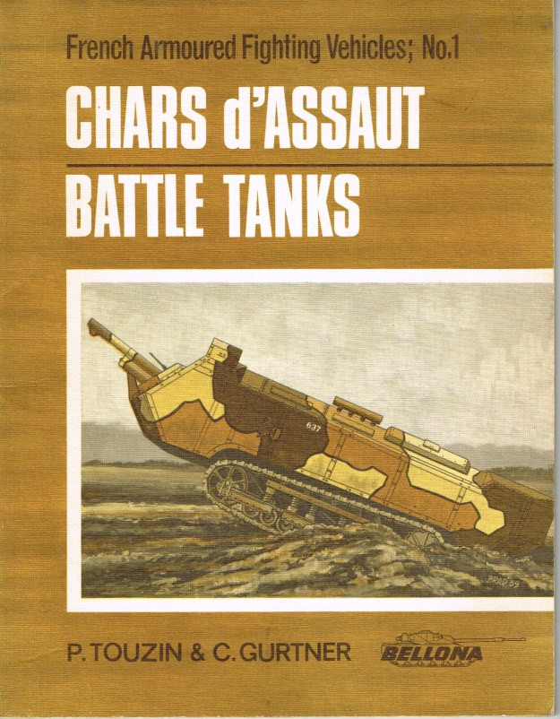 Image for FRENCH ARMOURED FIGHTING VEHICLES NO.1: CHARS D'ASSAUT - BATTLE TANKS