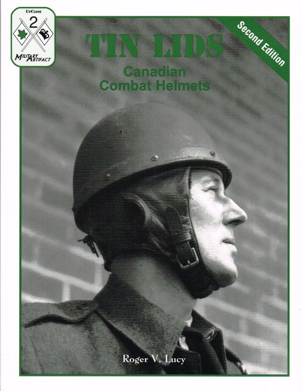 Image for TIN LIDS: CANADIAN COMBAT HELMETS - SECOND EDITION