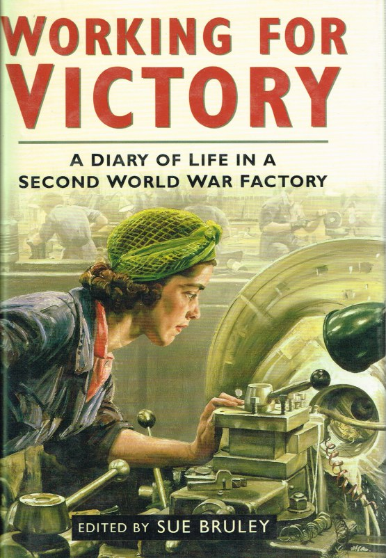 Image for WORKING FOR VICTORY: A DIARY OF LIFE IN A SECOND WORLD WAR FACTORY