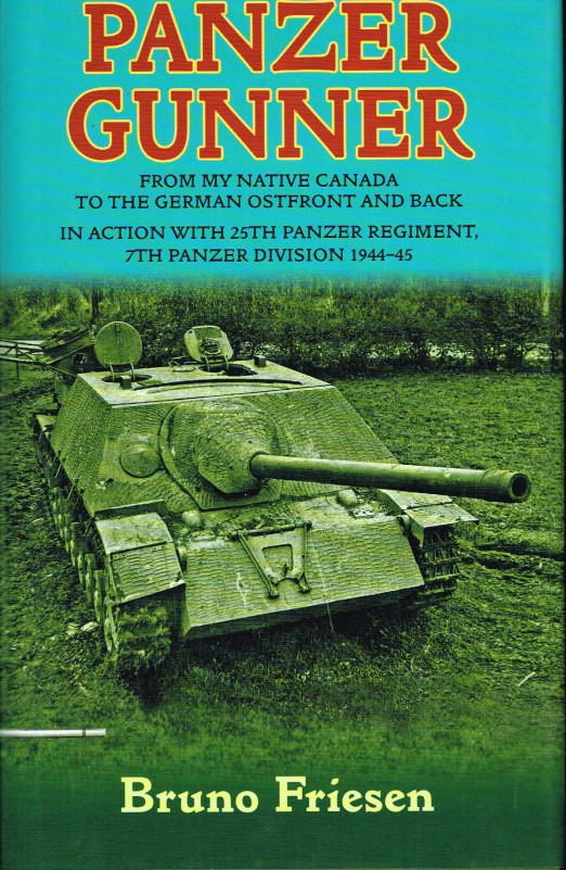 Image for PANZER GUNNER: FROM MY NATIVE CANADA TO THE GERMAN OSTFRONT AND BACK: IN ACTION WITH 25TH PANZER REGIMENT, 7TH PANZER DIVISION 1944-45