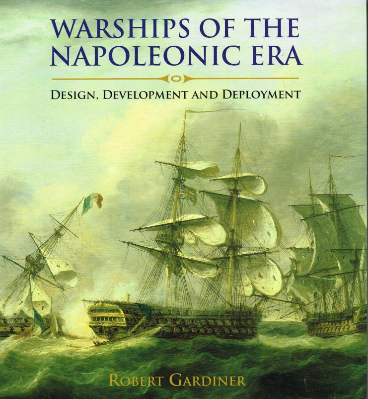 Image for WARSHIPS OF THE NAPOLEONIC ERA : DESIGN, DEVELOPMENT AND DEPLOYMENT