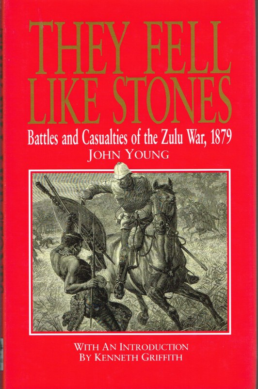 Image for THEY FELL LIKE STONES: BATTLES AND CASUALTIES OF THE ZULU WAR, 1879