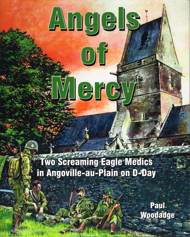 Image for ANGELS OF MERCY: TWO SCREAMING EAGLE MEDICS IN ANGOVILLE-AU-PLAIN ON D-DAY (SIGNED COPY)