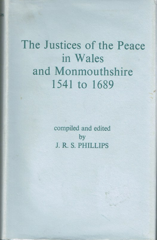 Image for THE JUSTICES OF THE PEACE IN WALES AND MONMOUTHSHIRE 1541-1689
