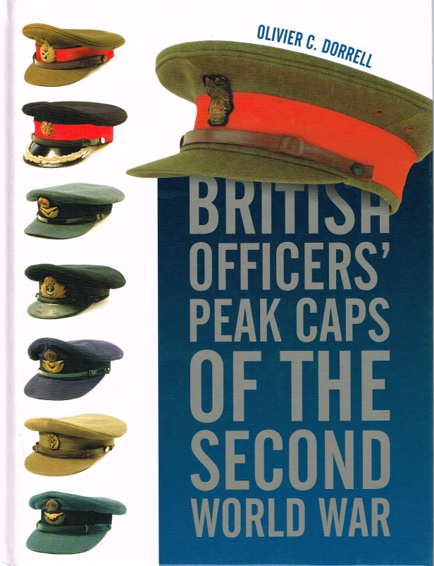 Image for BRITISH OFFICER'S PEAK CAPS OF THE SECOND WORLD WAR