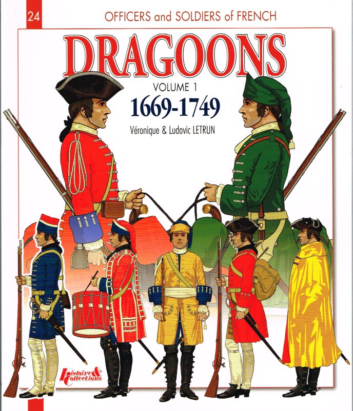 Image for FRENCH DRAGOONS VOLUME 1: 1669-1749 - FROM LOUIS XIV TO THE SEVEN YEARS WAR