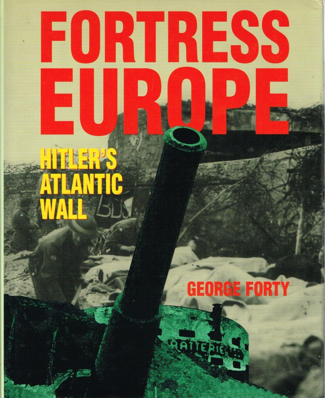 Image for FORTRESS EUROPE: HITLER'S ATLANTIC WALL