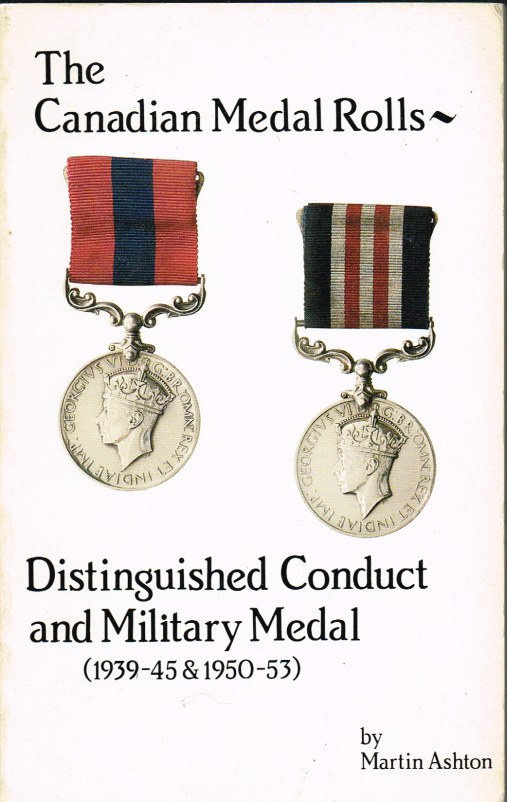 Image for THE CANADIAN MEDAL ROLLS - DISTINGUISHED CONDUCT AND MILITARY MEDAL (1939-45 & 1950-53)