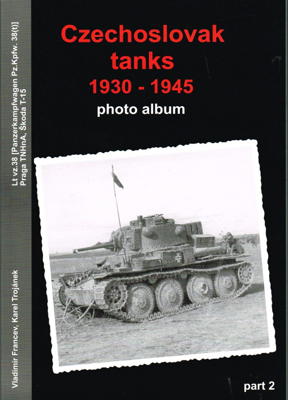 Image for CZECHOSLOVAK TANKS 1930-1945 PHOTO ALBUM: PART 2