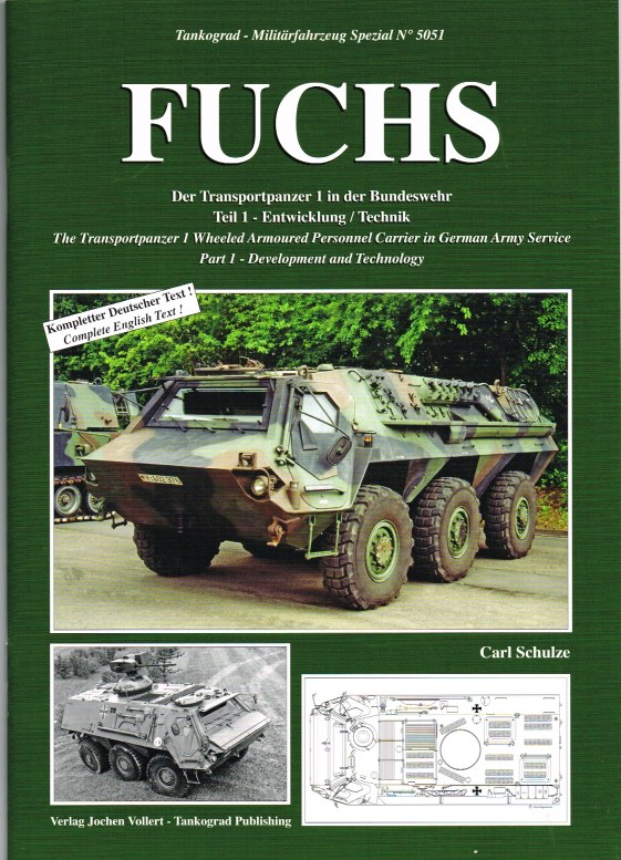 Image for FUCHS: THE TRANSPORTPANZER 1 WHEELED ARMOURED PERSONNEL CARRIER IN GERMAN ARMY SERVICE: PART 1 - DEVELOPMENT AND TECHNOLOGY