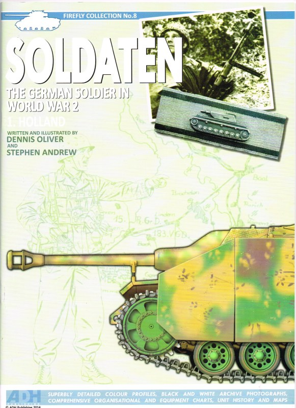 Image for SOLDATEN THE GERMAN SOLDIER IN WORLD WAR 2 - 1: HOLLAND