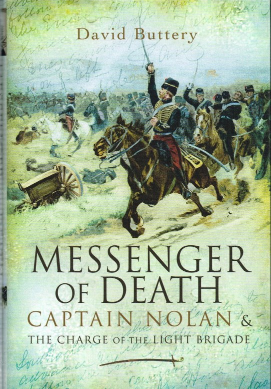 Image for MESSENGER OF DEATH : CAPTAIN NOLAN AND THE CHARGE OF THE LIGHT BRIGADE
