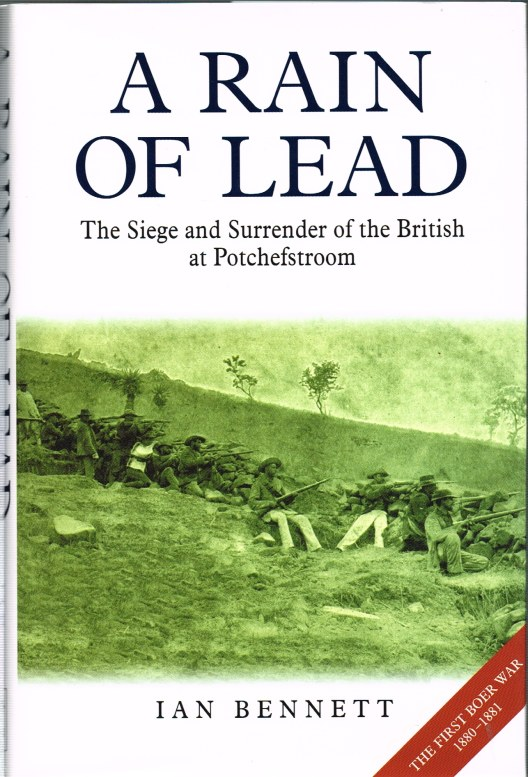 Image for A RAIN OF LEAD: THE SIEGE AND SURRENDER OF THE BRITISH AT POTCHEFSTROOM
