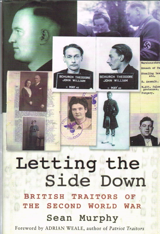 Image for LETTING THE SIDE DOWN: BRITISH TRAITORS OF THE SECOND WORLD WAR