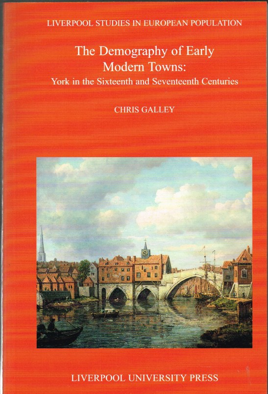 Image for THE DEMOGRAPHY OF EARLY MODERN TOWNS: YORK IN THE SIXTEENTH AND SEVENTEENTH CENTURIES