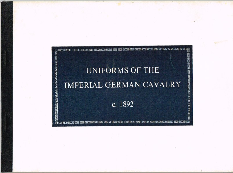 Image for UNIFORMS OF THE IMPERIAL GERMAN CAVALRY C.1892