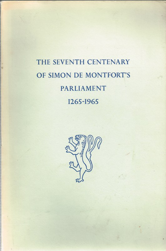 Image for THE SEVENTH CENTENARY OF SIMON DE MONTFORT'S PARLIAMENT 1265-1965