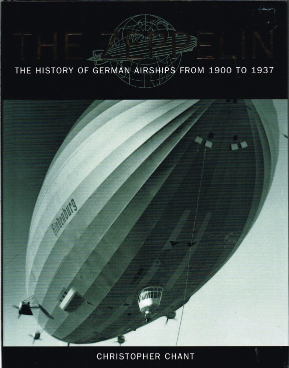 Image for THE ZEPPELIN: THE HISTORY OF GERMAN AIRSHIPS FROM 1900 TO 1937