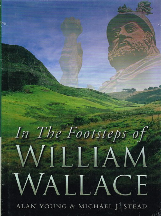 Image for IN THE FOOTSTEPS OF WILLIAM WALLACE