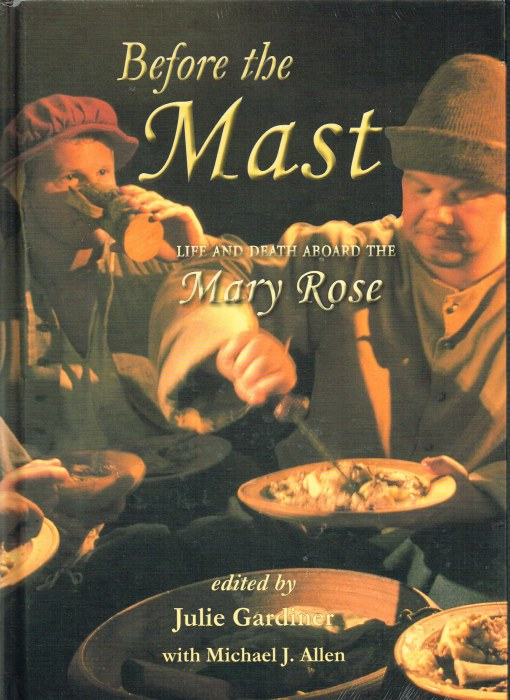 Image for BEFORE THE MAST: LIFE AND DEATH ABOARD THE MARY ROSE (TWO VOLUME EDITION)