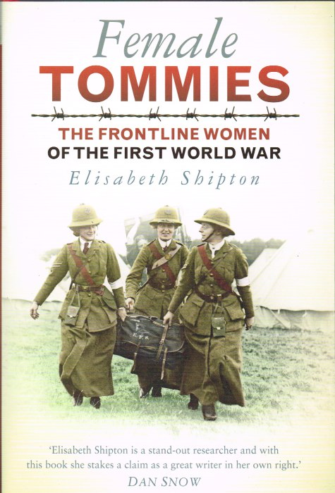Image for FEMALE TOMMIES : THE FRONTLINE WOMEN OF THE FIRST WORLD WAR