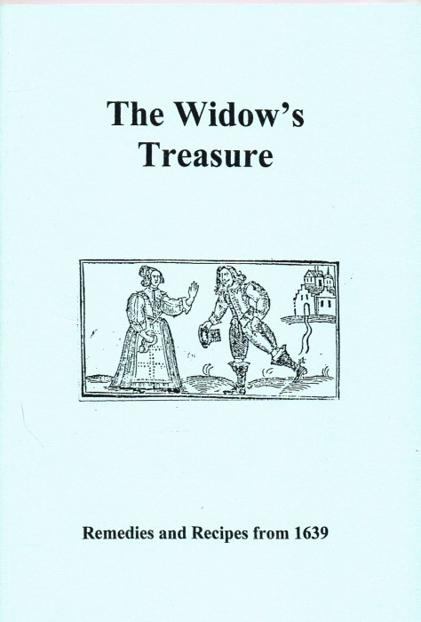 Image for THE WIDOW'S TREASURE - REMEDIES AND RECIPES FROM 1639