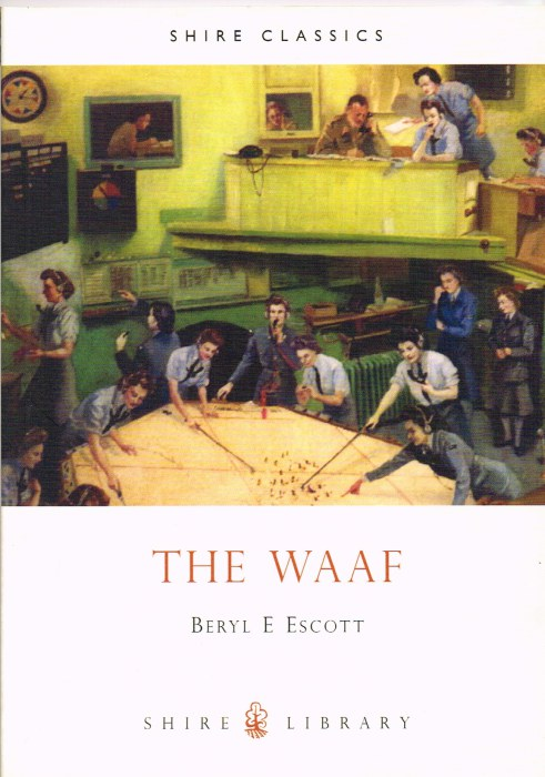 Image for THE WAAF : A HISTORY OF THE WOMEN'S AUXILARY AIR FORCE IN THE SECOND WORLD WAR