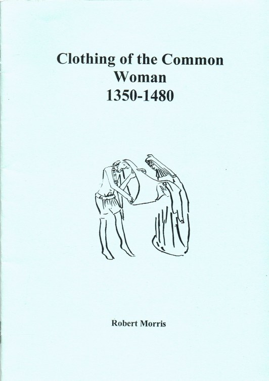 Image for CLOTHING OF THE COMMON WOMAN 1350-1480
