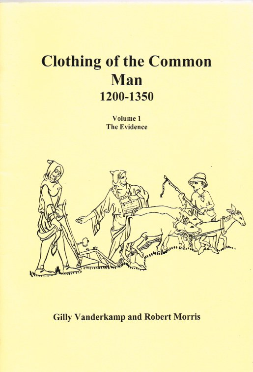 Image for CLOTHING OF THE COMMON MAN 1200-1350: VOLUME 1: THE EVIDENCE