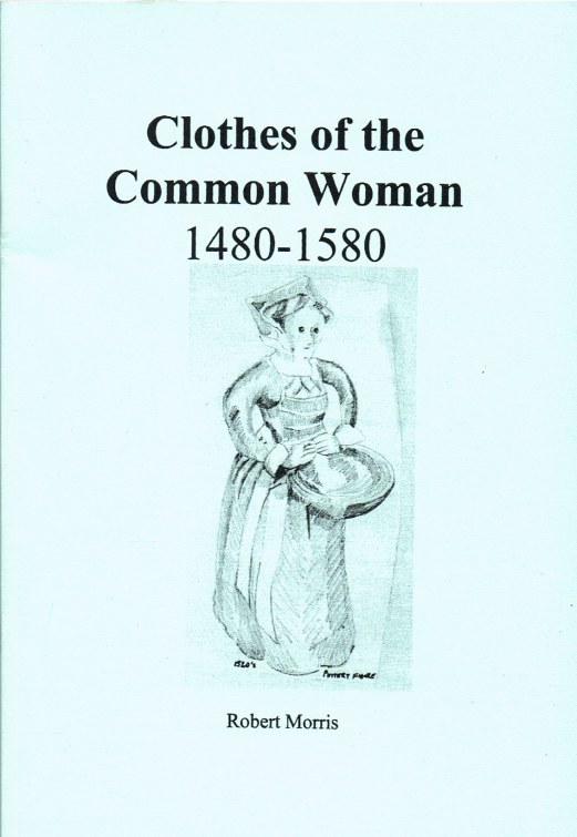 Image for CLOTHES OF THE COMMON WOMAN 1480-1580