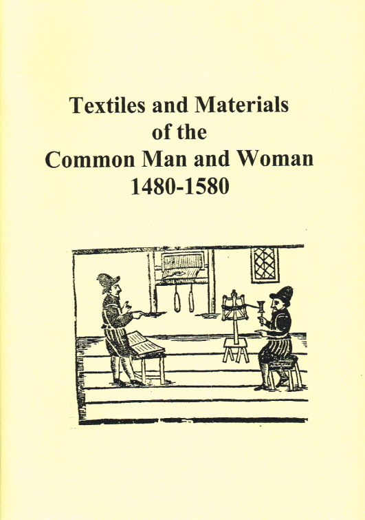 Image for TEXTILES AND MATERIALS OF THE COMMON MAN AND WOMAN 1480-1580