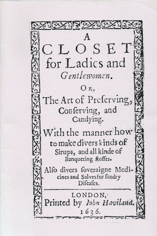 Image for A CLOSET FOR LADIES AND GENTLEWOMEN OR THE ART OF PRESERVING, CONSERVING, AND CANDYING
