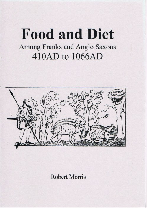 Image for FOOD AND DIET AMONG FRANKS AND ANGLO SAXONS 410AD TO 1066AD