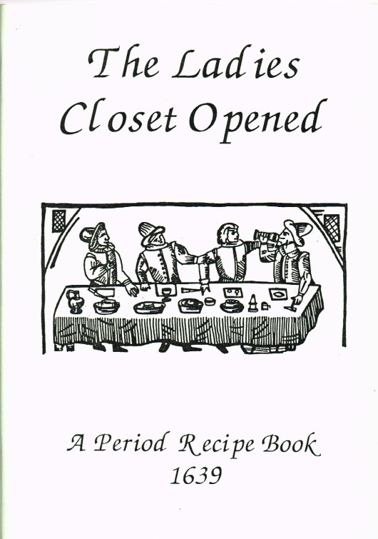 Image for THE LADIES CLOSET OPENED: A PERIOD RECIPE BOOK 1639